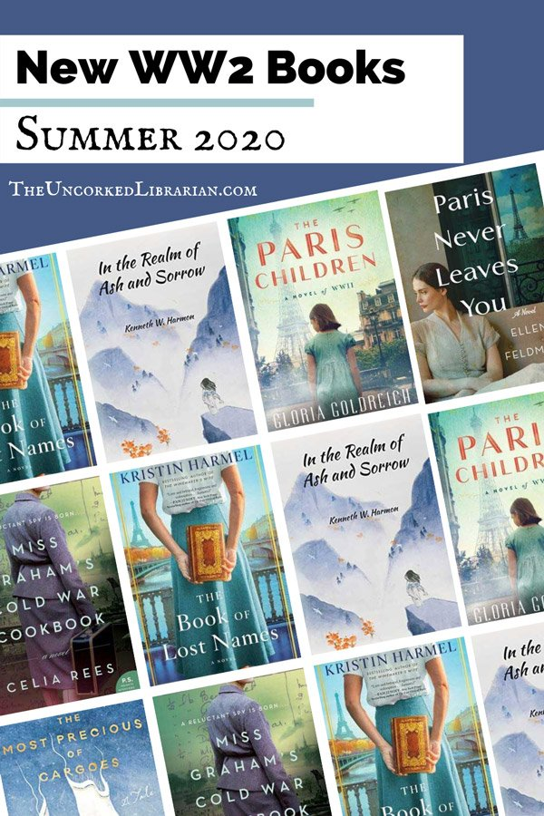 New WWII Books Coming Summer 2020 Pinterest pin with book covers for The Book Of Lost Names, The Most Precious Of Cargoes, Paris Never Leaves You, The Paris Children, and Miss Graham's Cold War Cookbook