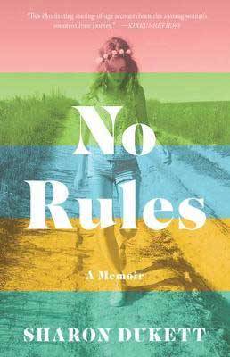 No Rules by Sharon Dukett book cover with pink, green, blue, and orange stripes, and woman walking down a path with flower headband