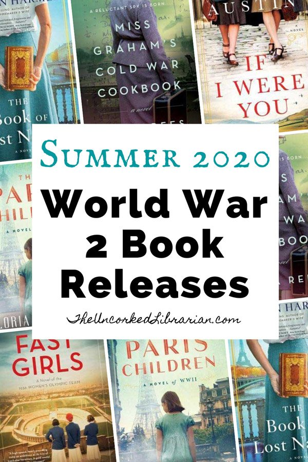 Summer 2020 World War 2 Book Releases Pinterest Pin with book covers for The Book Of Lost Names, The Paris Children, Miss Graham's Cold War Cookbook, If I Were You, and Fast Girls