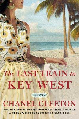Most Anticipated June Book Releases, The Last Train To Key West by Chanel Cleeton book cover with woman wearing a yellow sunflower dress on the beach with palm trees