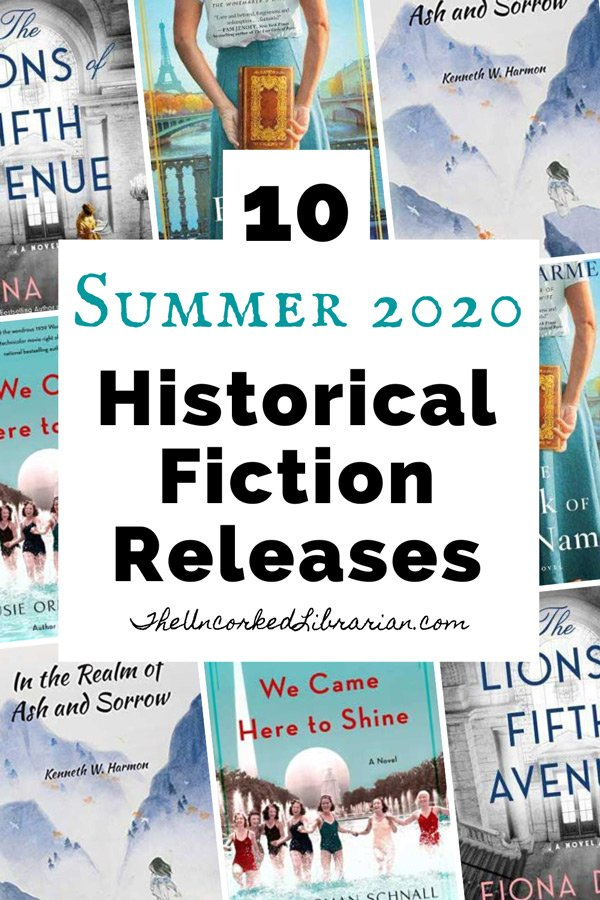 Upcoming Summer 2020 Historical Fiction Releases Pinterest pin with book covers for The Lions of Fifth Avenue, We Came to Shine, The Book of Names, and In The Realm of Ash and Sorrow