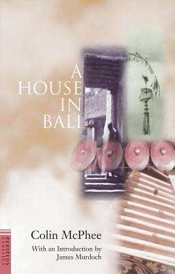 Books about Bali, including A House In Bali by Colin McPhee book cover with an open doorway