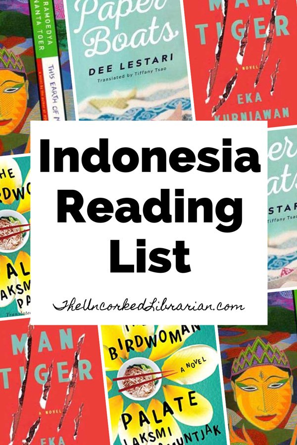 Books About Indonesia Reading List Pinterest Pin with book covers for Man Tiger, Paper Boats, This Earth of Mankind, The Birdwoman's Palate