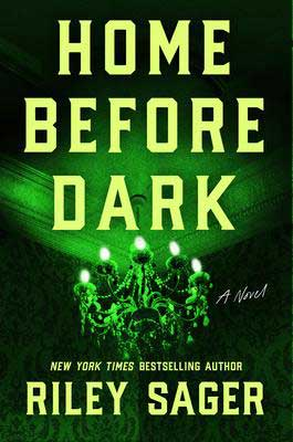Home Before Dark by Riley Sager book cover with chandelier glowing in a green light