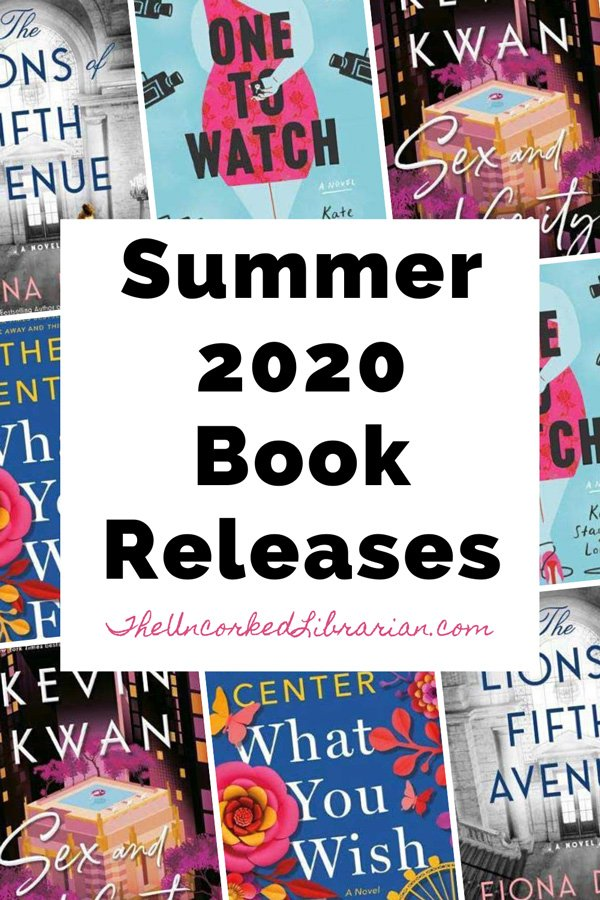 Summer 2020 New Book Releases Pinterest pin with book covers for One to Watch, Sex and Vanity, The Lions of Fifth Avenue, What You Wish For