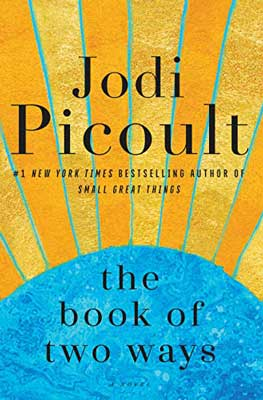The Book Of Two Ways by Jodi Picoult book cover with blue half circle and yellow and orange rays shooting up