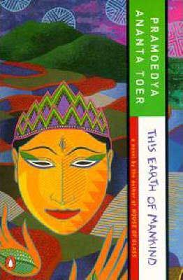 Books About Indonesia like This Earth Of Mankind by Pramoedya Ananta Toer book cover with Javanese sketched face and colorful landscape